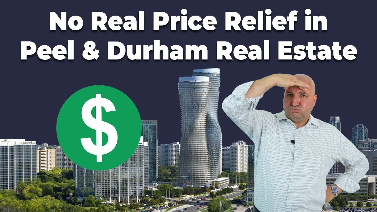 No Real Price Relief in Peel & Durham Real Estate - July 21