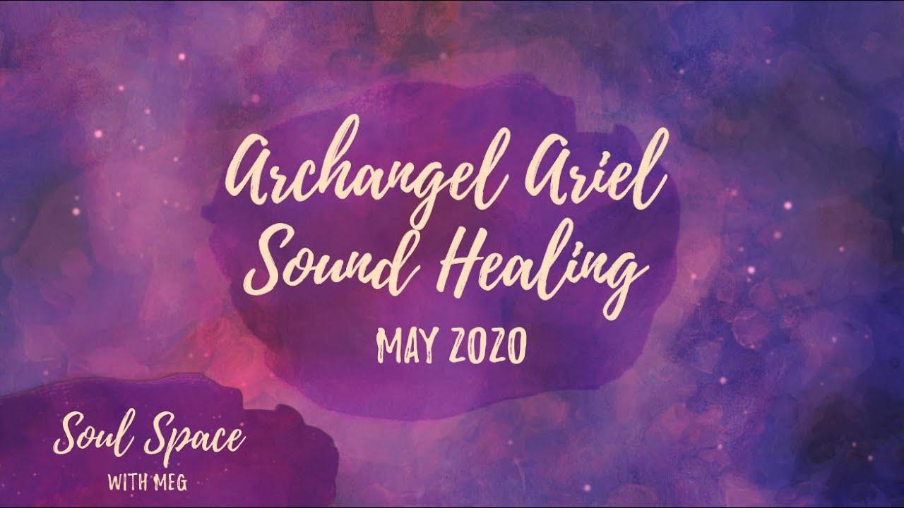 Archangel Ariel Sound Healing - May 2020