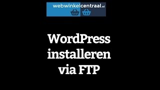 WordPress installeren via FTP en activeren binnen 5 minuten