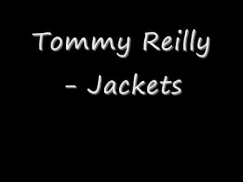 Tommy Reilly - Jackets