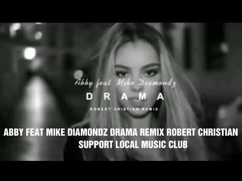 Abby feat Mike Diamondz -DRAMA Remix Robert Christian