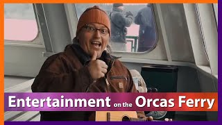 Entertainment on the Orcas Ferry