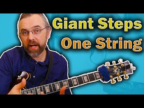 Giant Steps On One String And What This Helps You Unlock