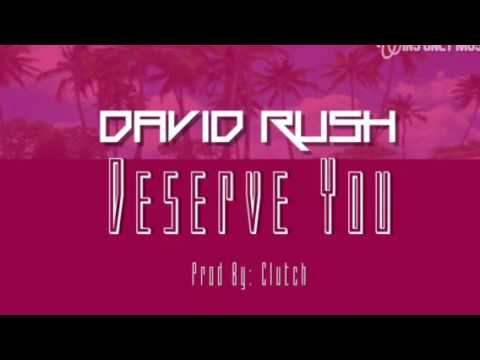 David Rush - Deserve You