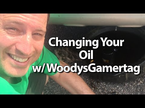 The Complete Guide To Changing Your Oil w/ WoodysGamertag