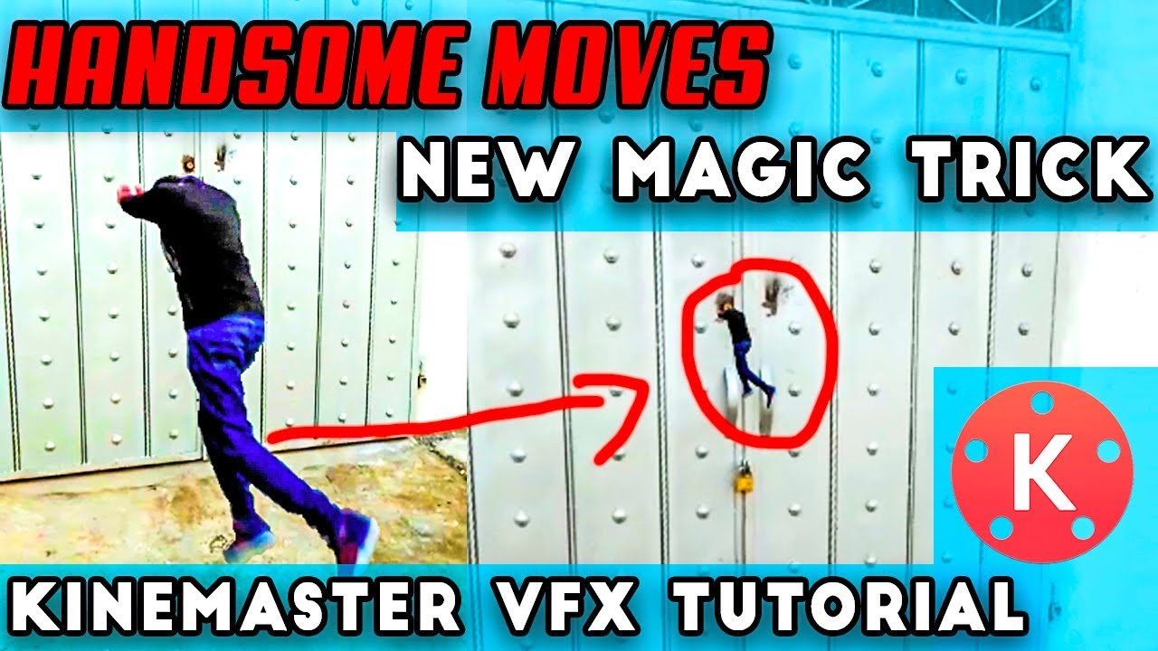 13 56 MB] Handsome moves new vfx magic tricks kinemaster