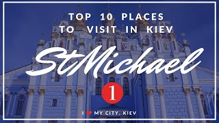 Top 10 places to see in Kyiv (Kiev). Saint Michael's Golden Dome Monastery(Михайловский Златоверхий)