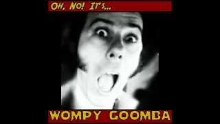 Wompy Goomba Howlin' for Your Love