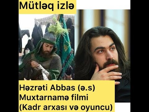HEZRETİ ABBAS SEHNESİNİ OYNAYAN AKTYOR MUXTARNAME