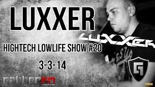 Luxxer @ Gabber.FM- Hightech Lowlife Show #20 (3-3-14)