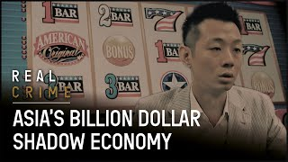 Asia's Gambling Problem | Real Crime