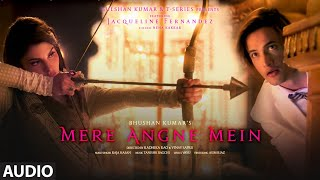 Mere Angne Mein Audio   Jacqueline F,Asim   Neha K,Raja H,Tanishk B, Radhika-Vinay   Bhushan K