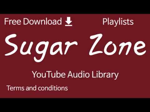 Sugar Zone | YouTube Audio Library
