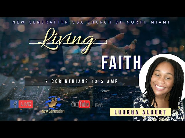 May 22, 2021   Sermon: Living Faith. What Will Your Faith Cause You To Do?   Lookha Albert  