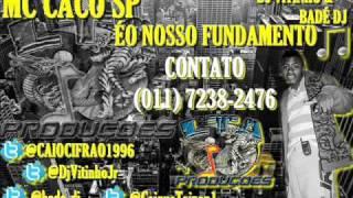 MC CACO SP - É NOSSO FUNDAMENO DJ VITINHO & BADÉ DJ [VIDEO OFICIAL] @caiocifrao1996