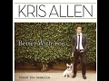 【洋楽 和訳】Better With You - Kris Allen