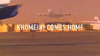 Revolution in Iran, Episode 2: Khomeini Comes Home