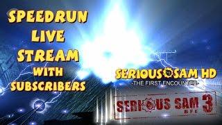 Serious Sam 3: BFE & HD: TFE - SpeedRun - БЫСТРОЕ ПРОХОЖДЕНИЕ С ПОДПИСЧИКАМИ! (With Subs) (LIVE)
