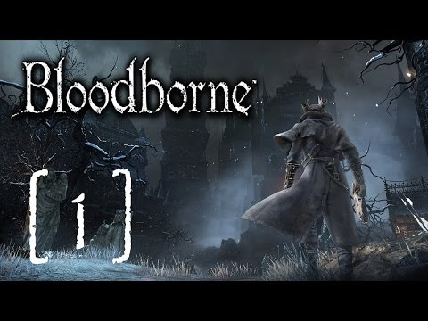 [1] Bloodborne - Overconfidence equals losing, But don't be afraid