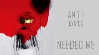 Video Rihanna - NEEDED ME (Lyric Video) download MP3, 3GP, MP4, WEBM, AVI, FLV Agustus 2018