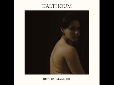 Ibrahim Maalouf , Kalthoum