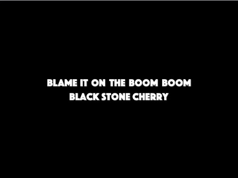 Blame It On The Boom Boom - Black Stone Cherry (ANIMATED - HD)