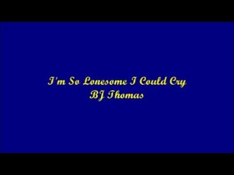 I'm So Lonesome I Could Cry - BJ Thomas (Lyrics)