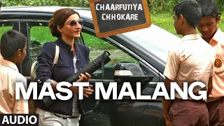 Mast Malang Full Audio Song | Chaarfutiya Chhokare