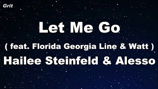 Let Me Go - Hailee Steinfeld & Alesso (ft. Florida Georgia Line & watt) Karaoke 【No Guide Melody】