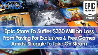 Epic Games Store Losing $330 Million From Exclusives & Free Games Amidst Struggle To Take On Steam