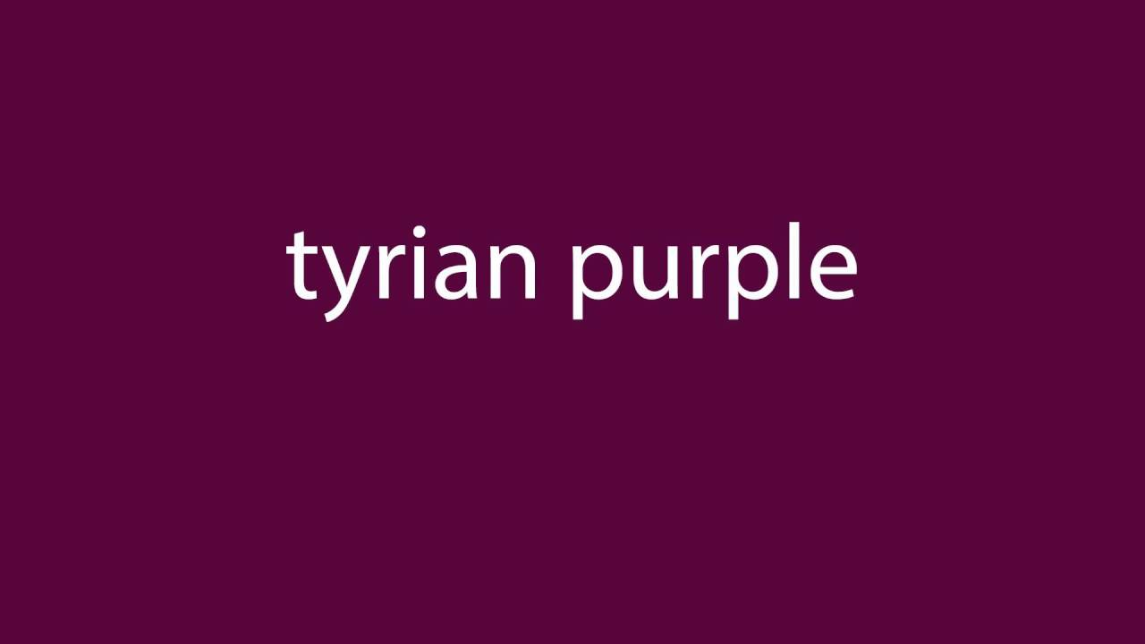 how to pronounce tyrian purple all colours youtube