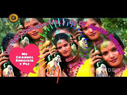 Daru Wali  Dailogue Mix  By Dj Jagdish Soren.
