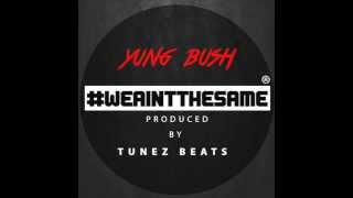 Tunez Beats - Official Yung Bush We Ain