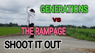 Cover images SHOOT IT OUT / GENERATIONS vs THE RAMPAGE 踊ってみました。
