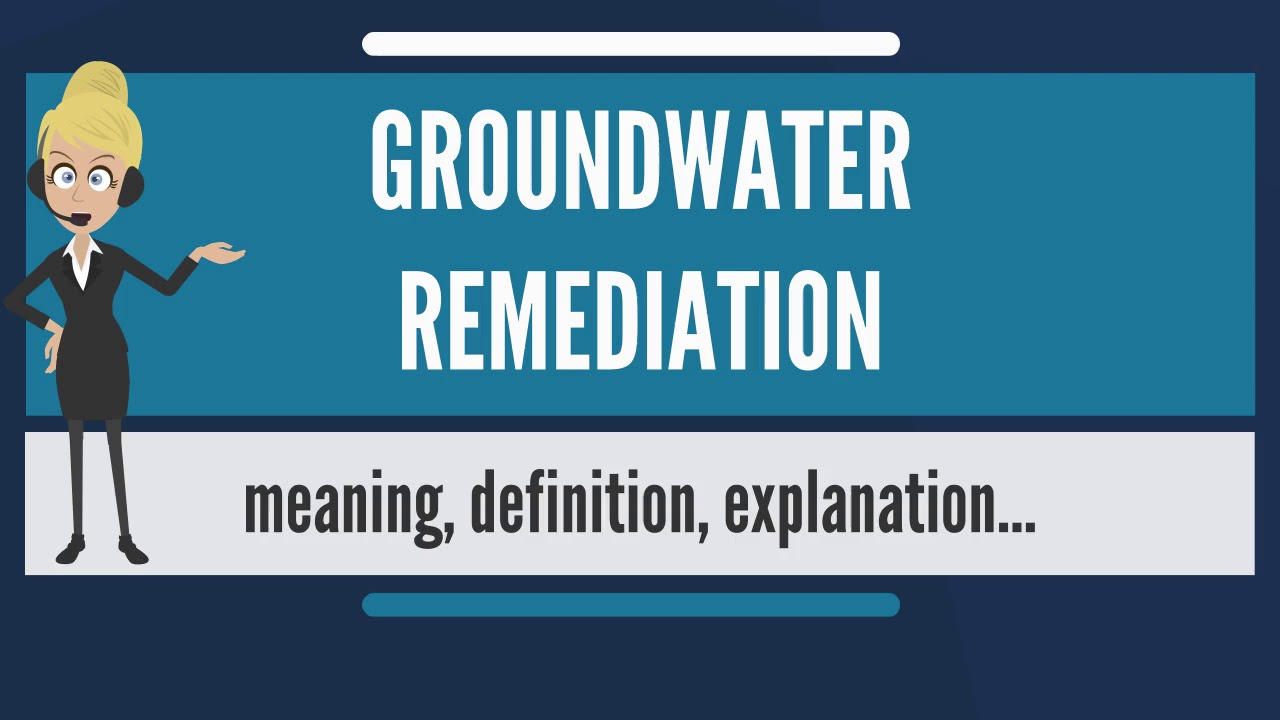 What is GROUNDWATER REMEDIATION? What does GROUNDWATER REMEDIATION mean?