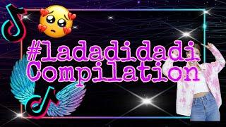 Download #TIKTOK   LADADIDADI COMPILATION   #ladadidadi #ladadidadadida