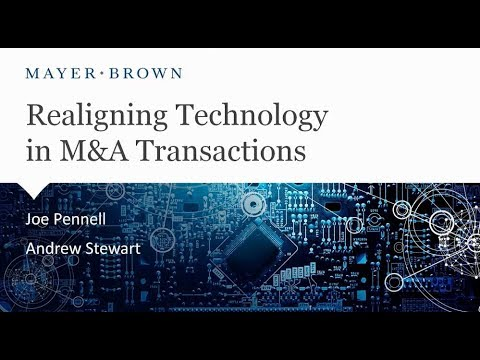 05 08 2018   Realigning Technology in M&A Transactions   Joe Pennell, Andrew Stewart