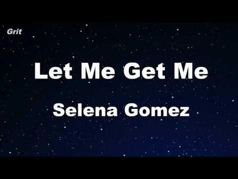 Karaoke♬ Let Me Get Me - Selena Gomez 【No Guide Melody】 Instrumental
