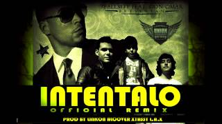 Intentalo (Remix) - Don Omar Ft. 3BallMty, El Bebeto, América Sierra (Original)
