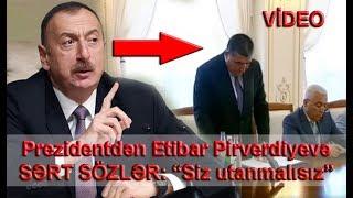 """Prezident müşavirədə qəzəbləndi: """"Siz utanmalısınız"""" - video"""