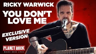 Ricky Warwick - You Don't Love Me (Planet Rock live session)