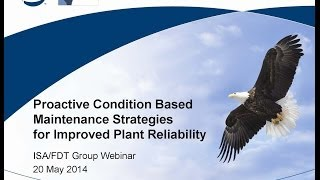 Proactive Condition Based Maintenance Strategies for Improved Plant Reliability