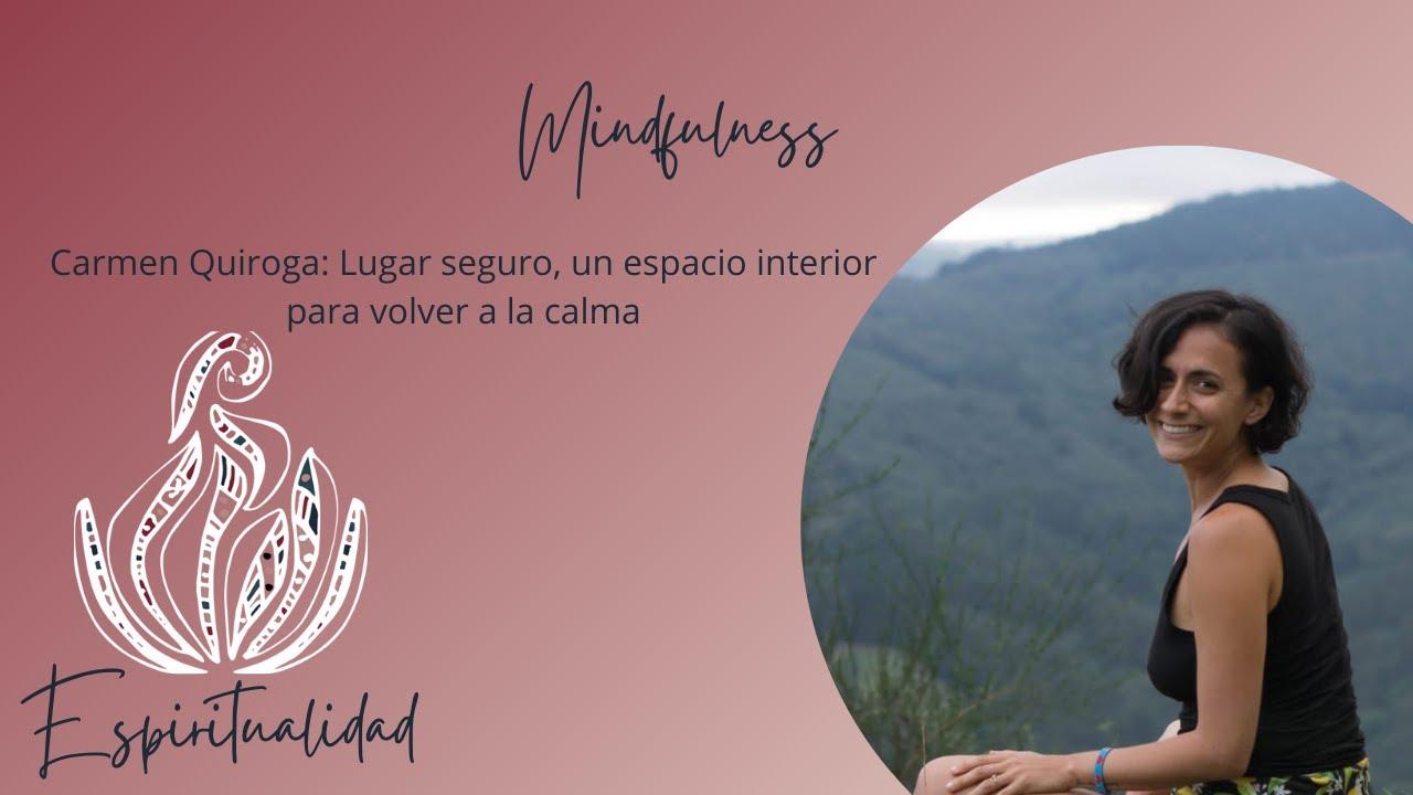 Carmen Quiroga: Lugar seguro, un espacio interior para volver a la calma