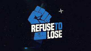 Refuse To Lose Is Back!