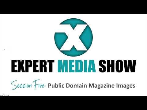 Expert Media Show: Session Five (Part 1) – Public Domain Magazine Images