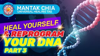 Learn to Awaken your Inner Alchemy and Reprogram your DNA Part-3 | Mantak Chia