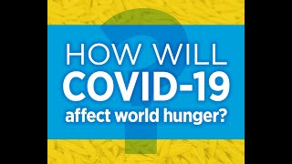 Webinar: How will COVID 19 affect world hunger?