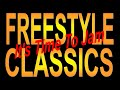 Freestyle Classics - 80's & 90's Freestyle Mix - (DJ Paul S)