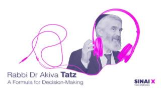 Rabbi Dr Akiva Tatz: A Formula for Decision-Making