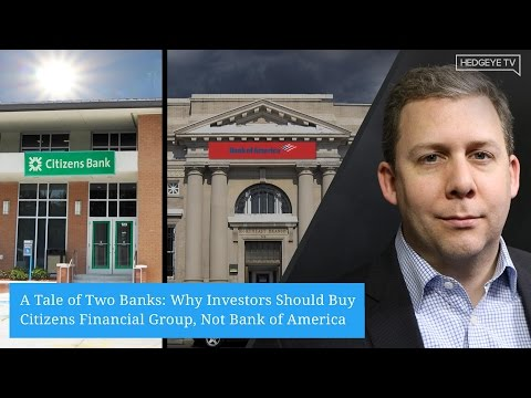 A Tale of Two Banks: Why Investors Should Buy Citizens Financial Group, Not Bank of America